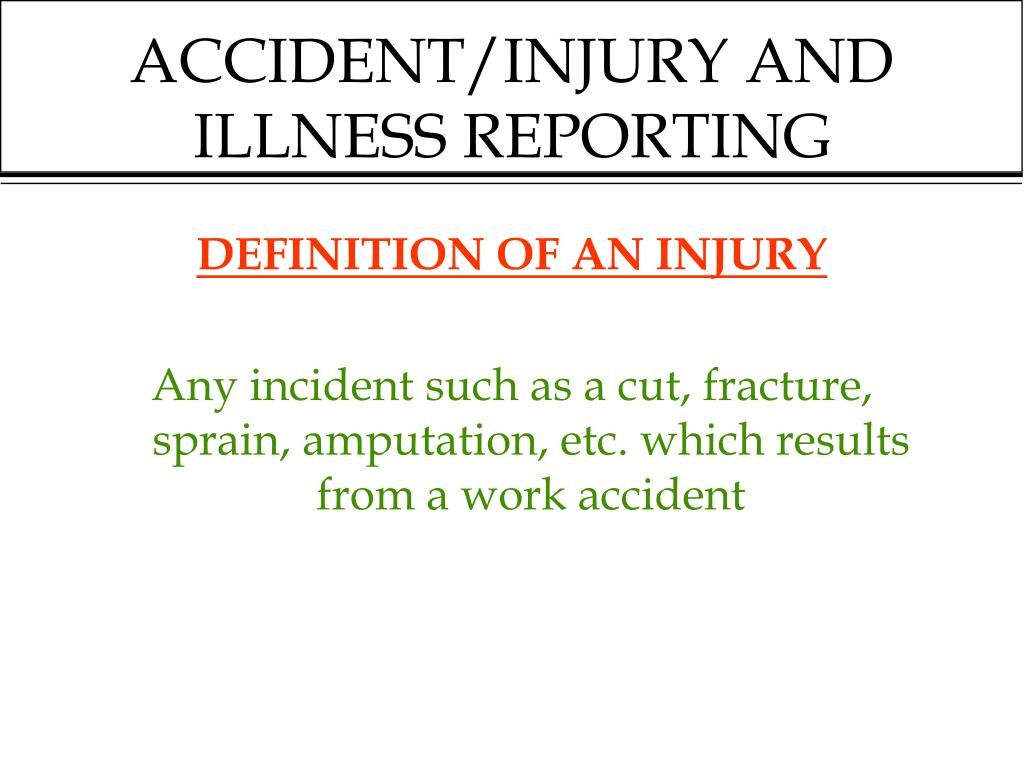 ACCIDENT/INJURY AND ILLNESS REPORTING