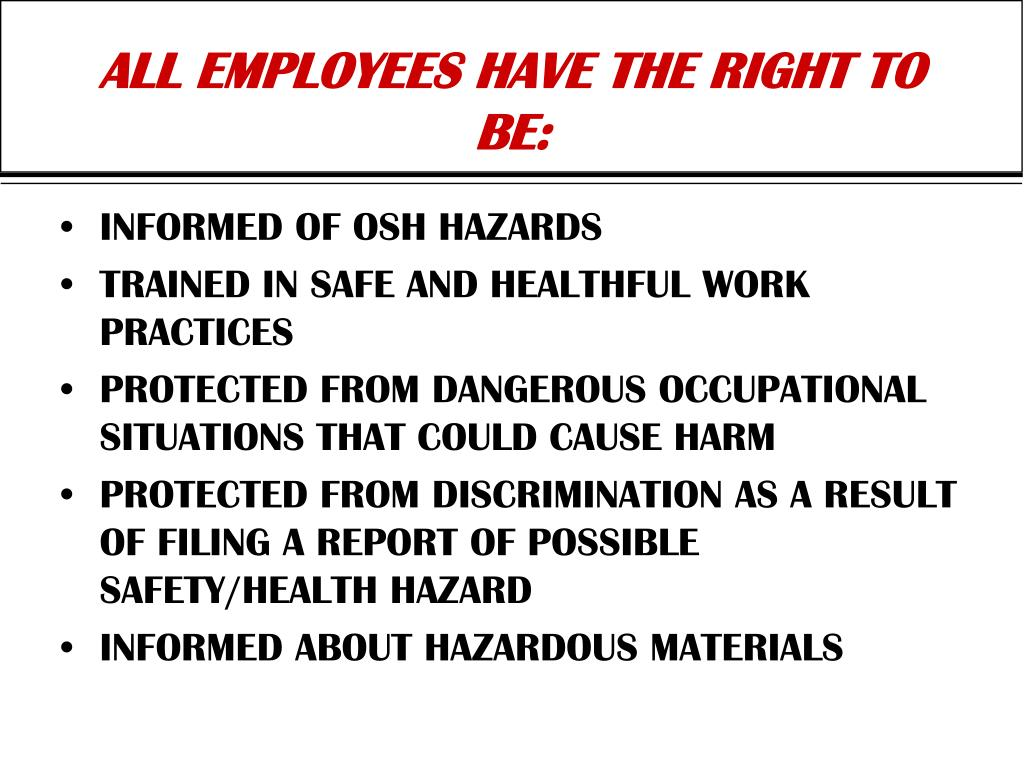 ALL EMPLOYEES HAVE THE RIGHT TO BE: