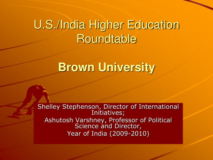 U s india higher education roundtable brown university