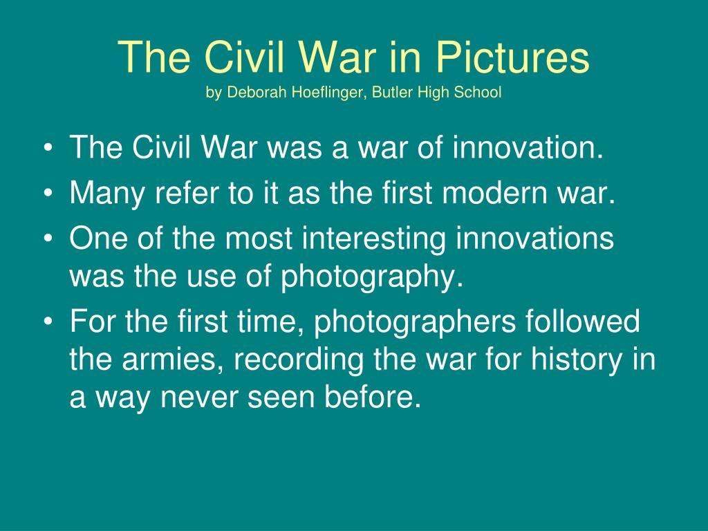 the civil war in pictures by deborah hoeflinger butler high school l.