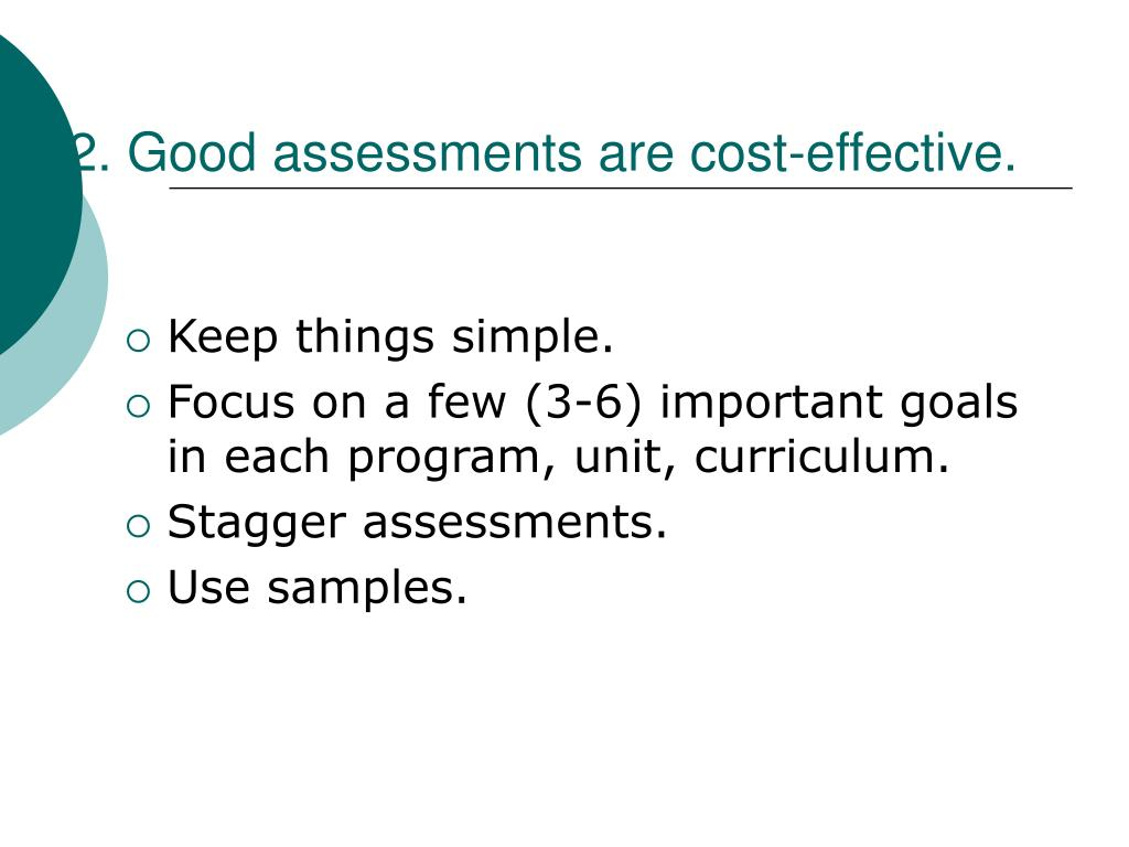 2. Good assessments are cost-effective.