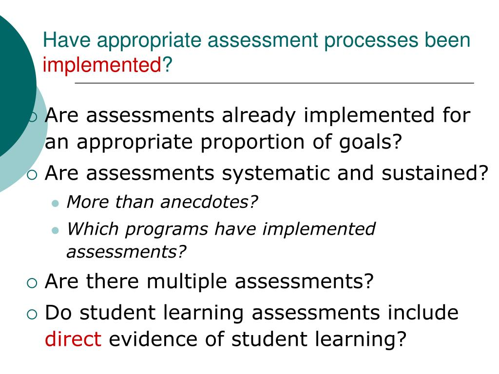 Have appropriate assessment processes been