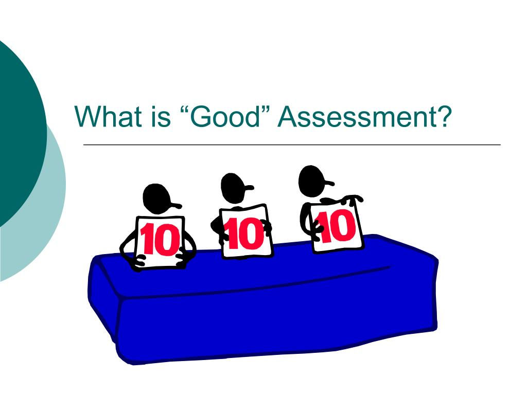 "What is ""Good"" Assessment?"