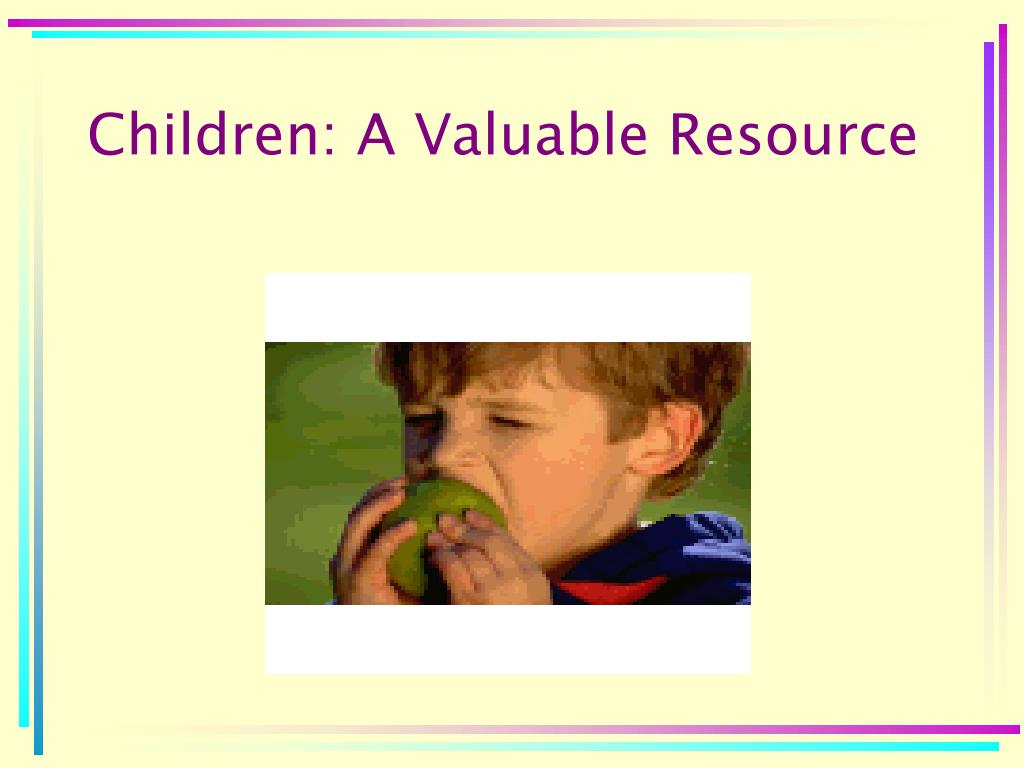 Children: A Valuable Resource