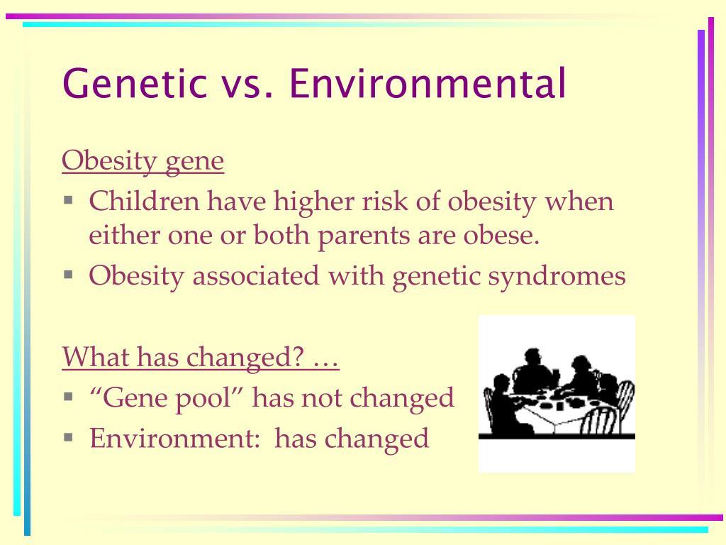 Genetic vs. Environmental