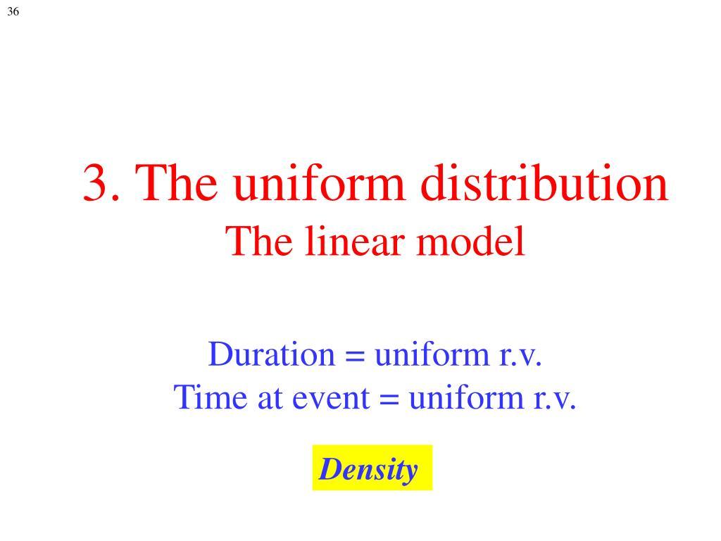 3. The uniform distribution
