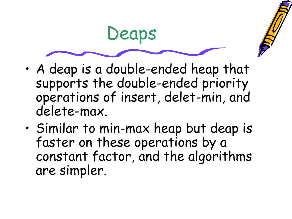 Deaps