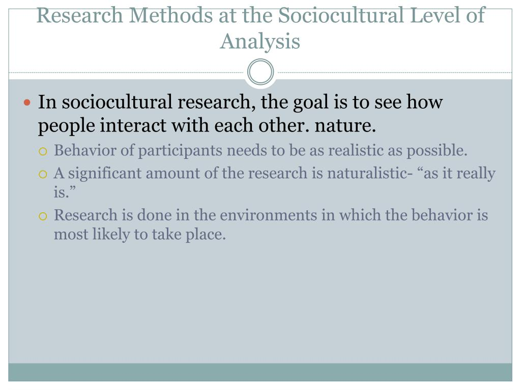 Research Methods at the Sociocultural Level of Analysis