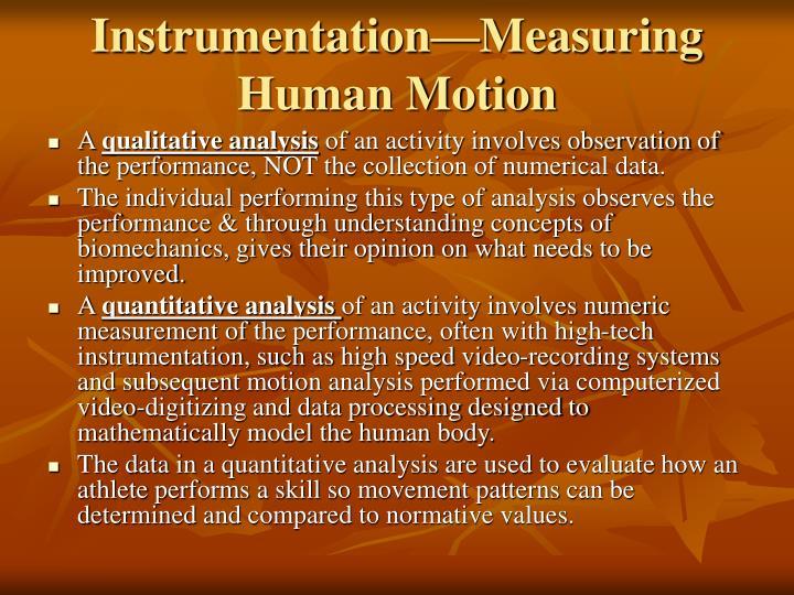 Instrumentation measuring human motion