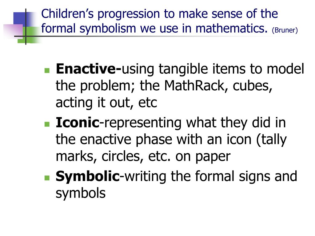 Children's progression to make sense of the formal symbolism we use in mathematics.