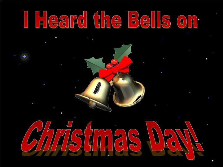 I Heard the Bells on