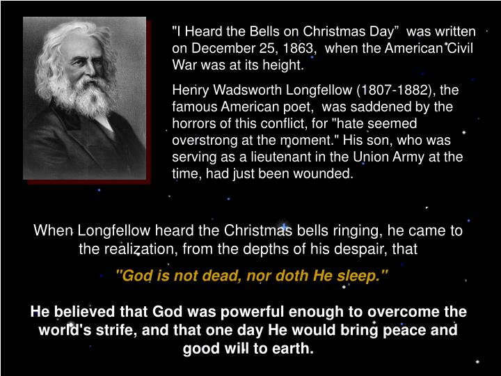"""""""I Heard the Bells on Christmas Day""""  was written on December 25, 1863,  when the American Civil W..."""