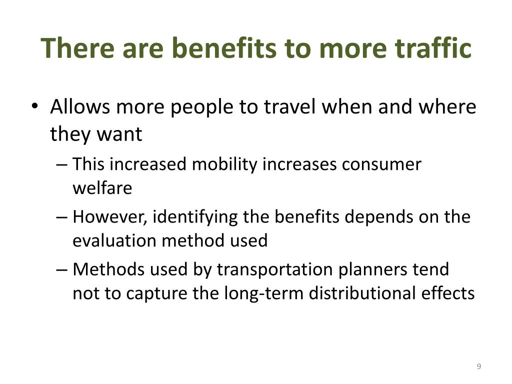 There are benefits to more traffic