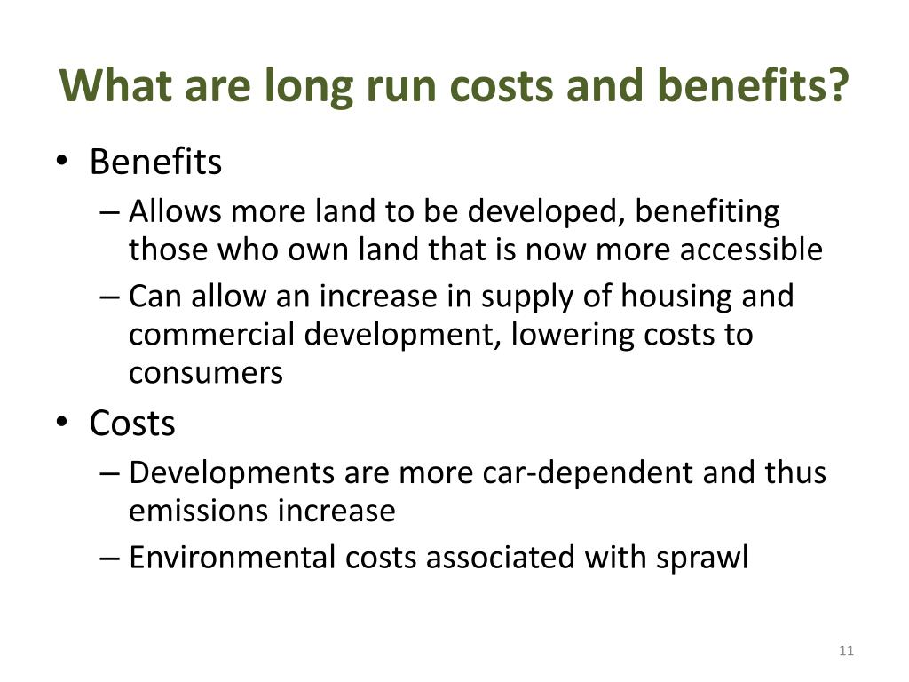 What are long run costs and benefits?