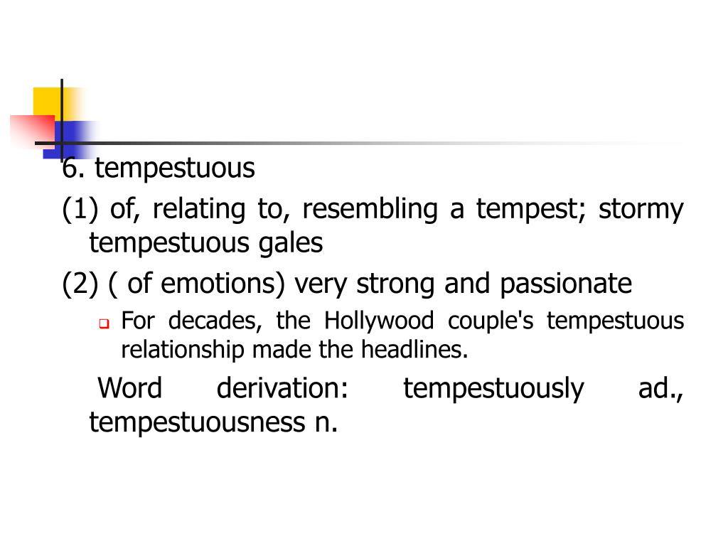 6. tempestuous