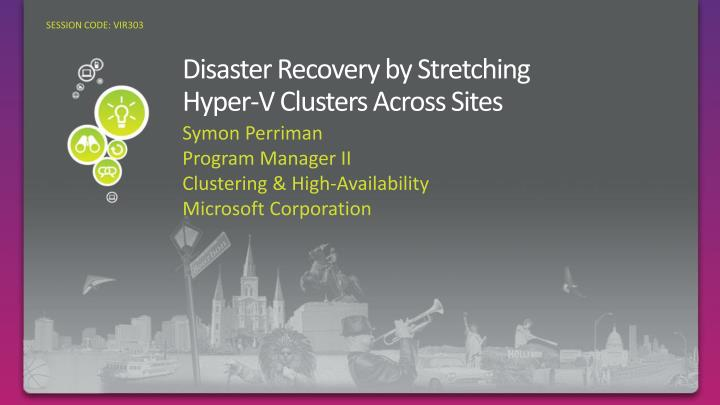 disaster recovery by stretching hyper v clusters across sites n.