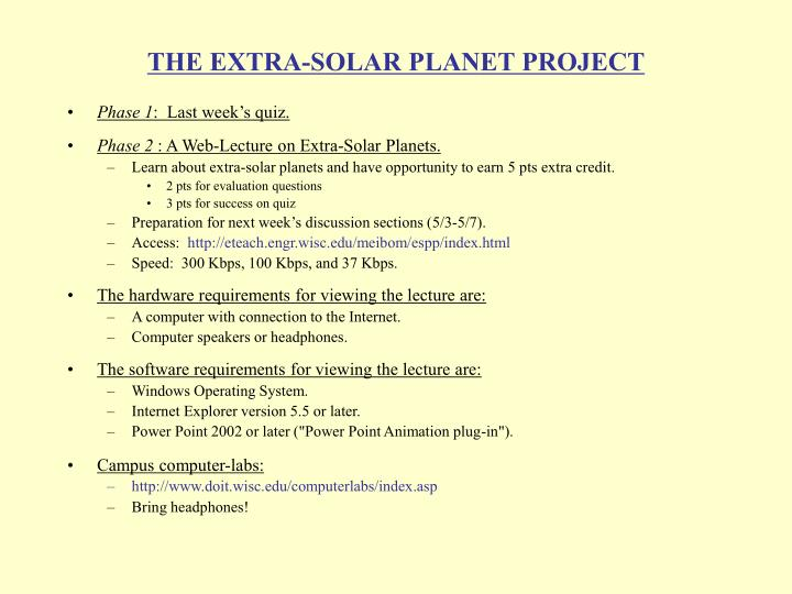 The extra solar planet project