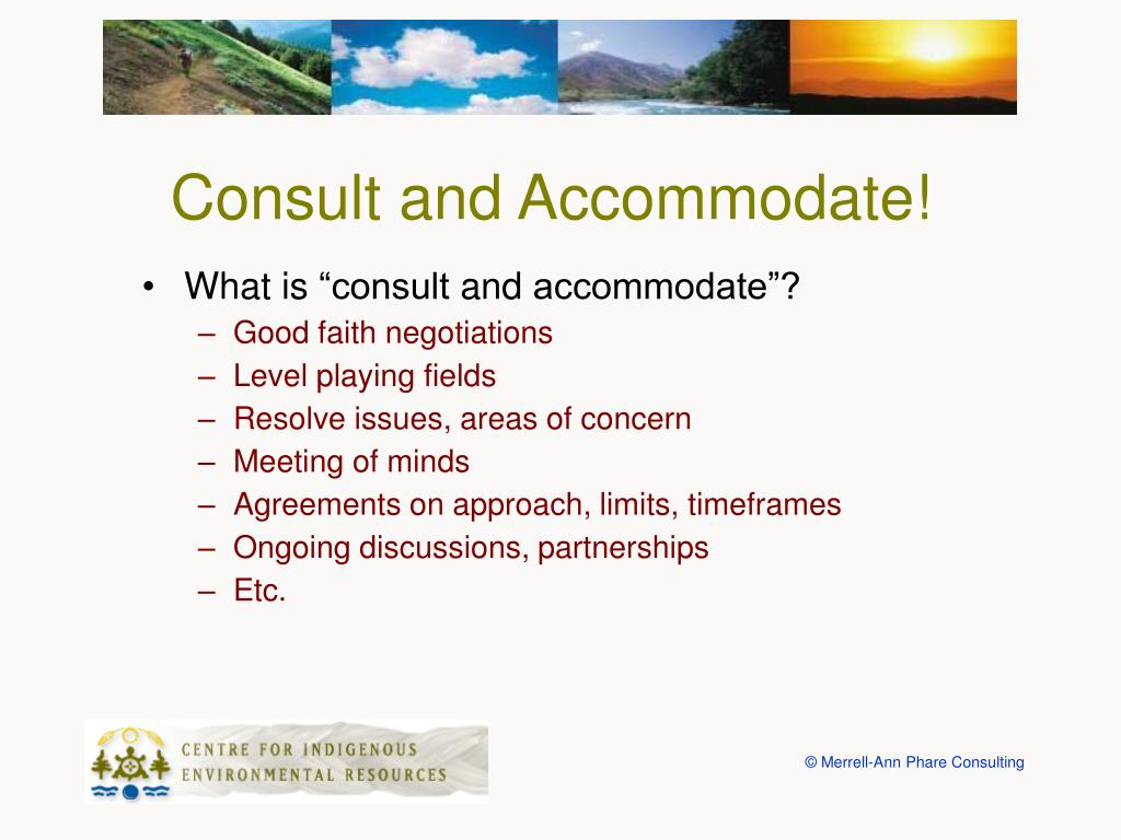 Consult and Accommodate!
