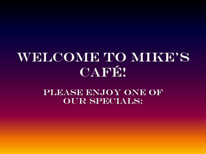 welcome to mike s caf n.