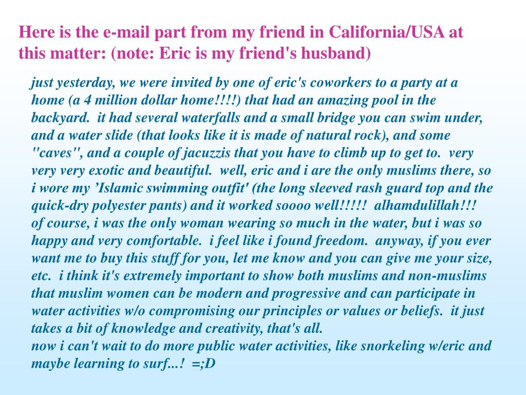 Here is the e-mail part from my friend in California/USA at this matter: (note: Eric is my friend's husband)