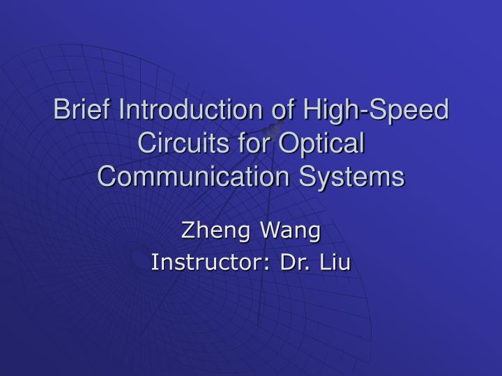 Brief introduction of high speed circuits for optical communication systems