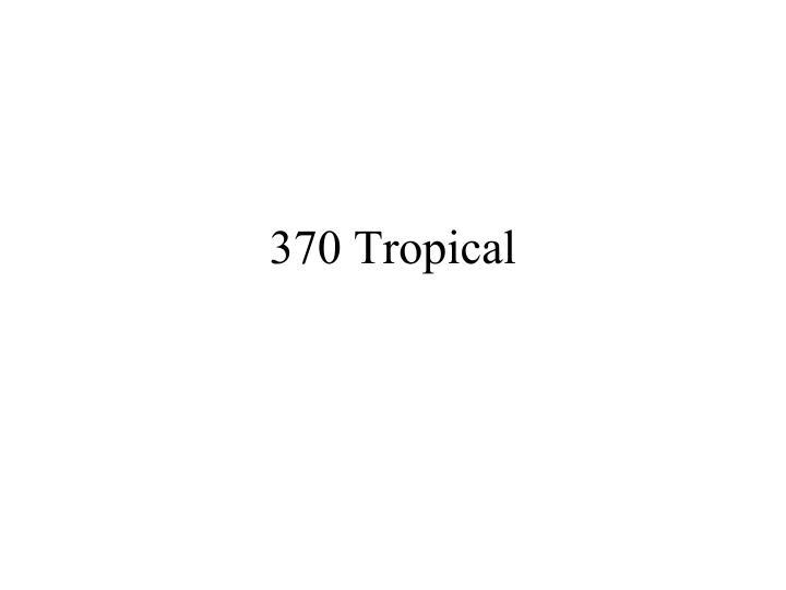 370 tropical n.