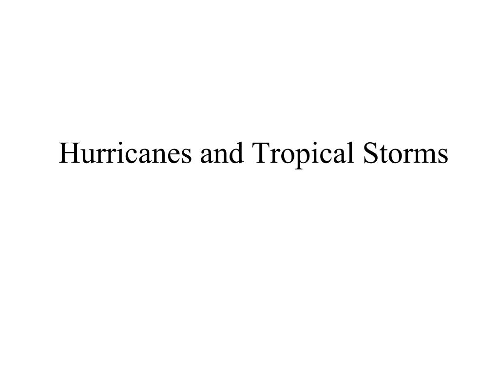 Hurricanes and Tropical Storms
