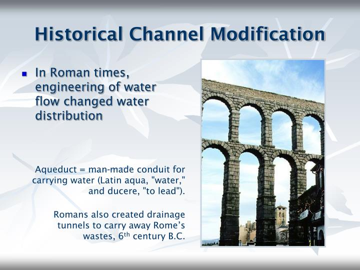 Historical channel modification