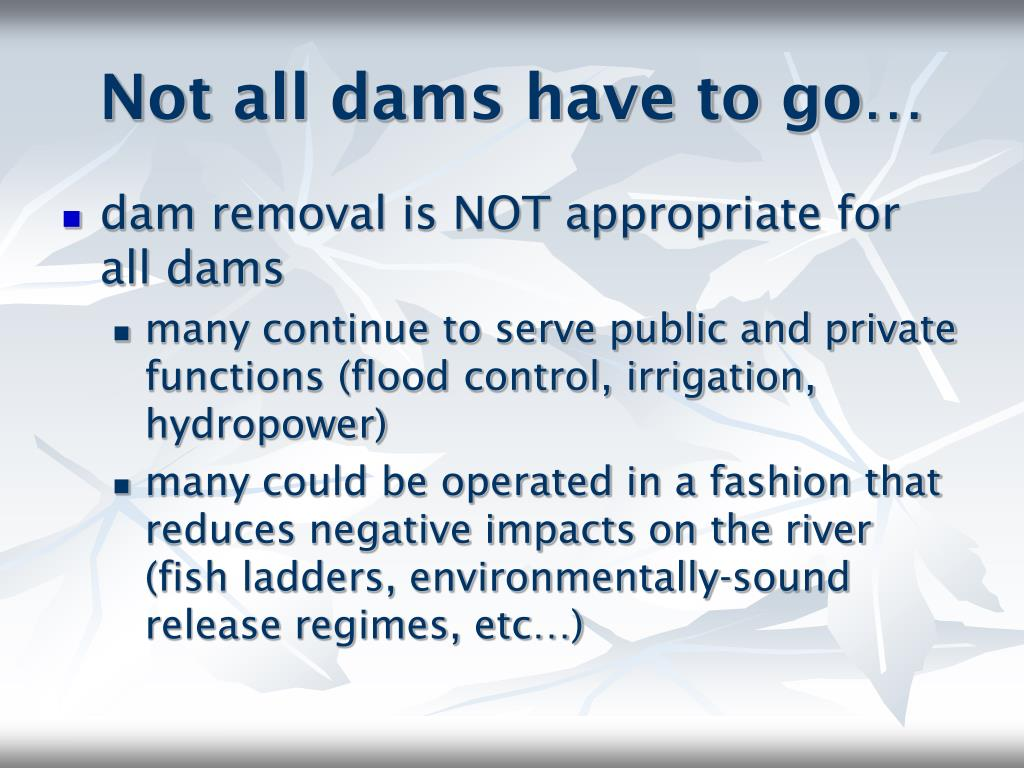 Not all dams have to go…