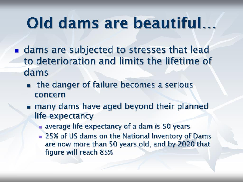 Old dams are beautiful…
