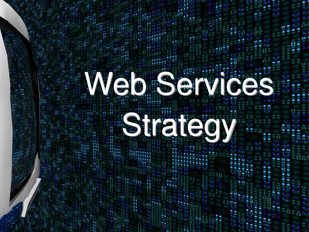web services strategy l.