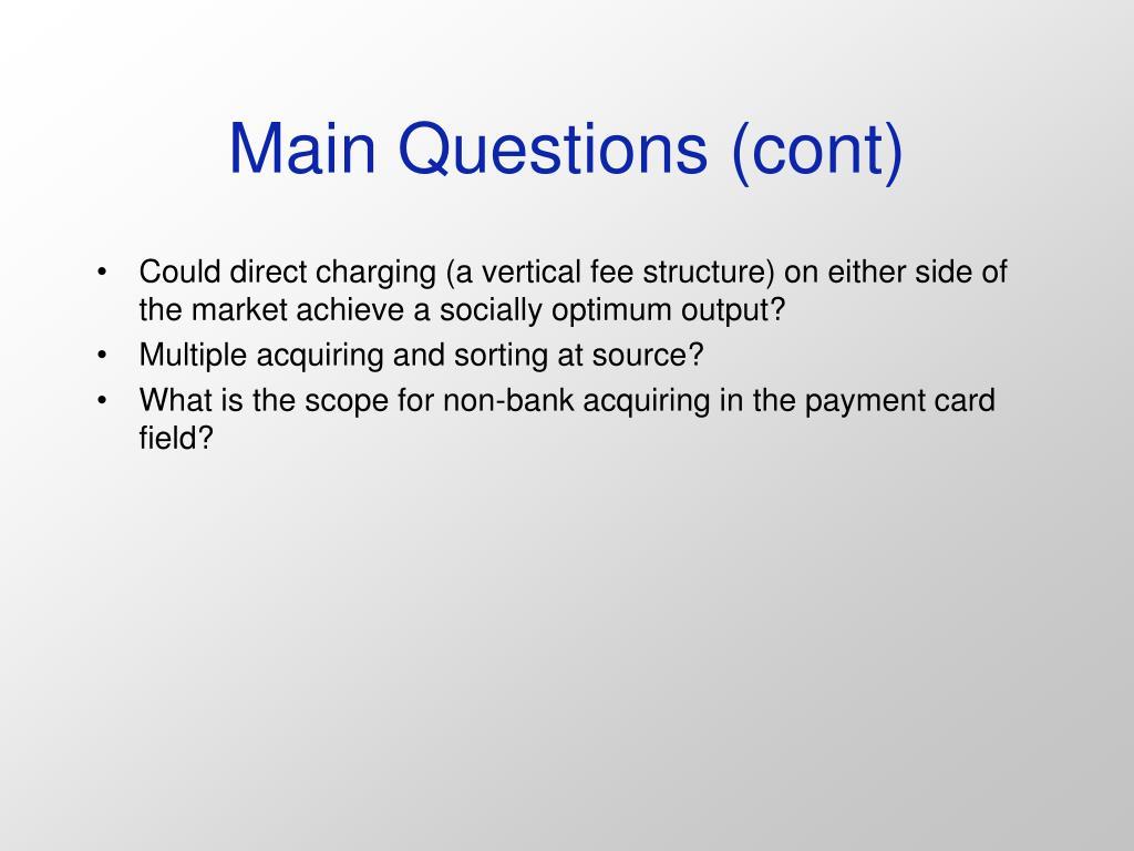 Main Questions (cont)