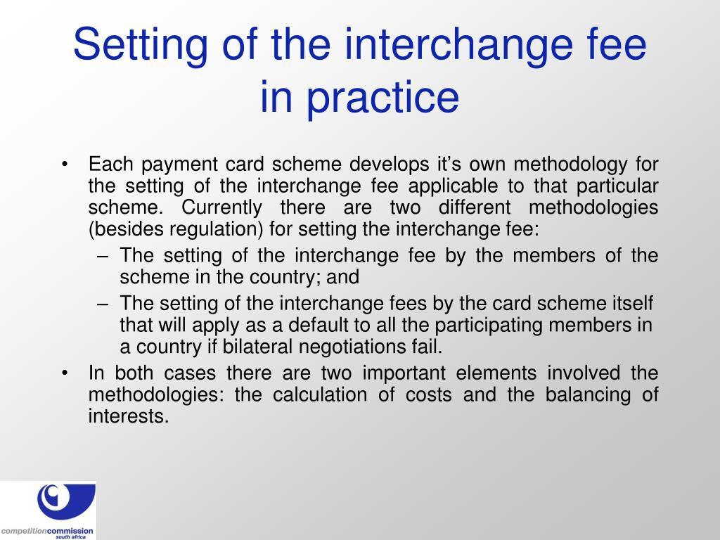 Setting of the interchange fee in practice