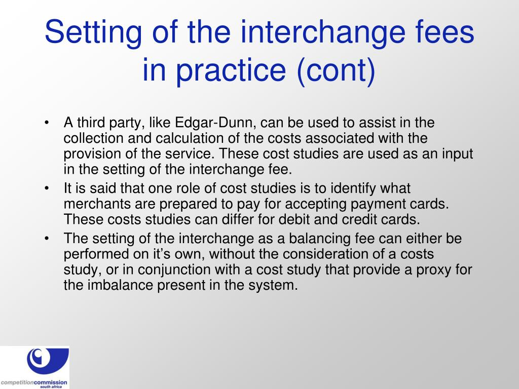 Setting of the interchange fees in practice (cont)