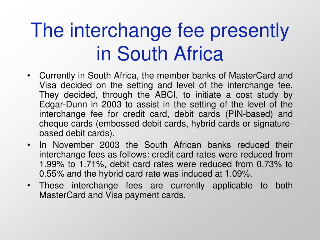 The interchange fee presently in South Africa