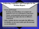 following guidelines and principles for the written report