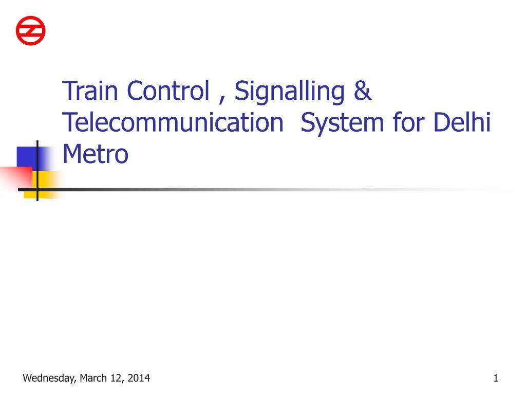 train control signalling telecommunication system for delhi metro l.