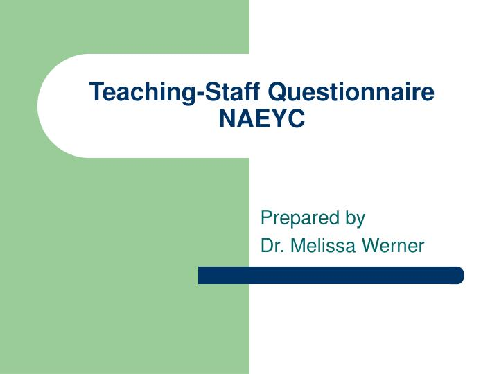 Teaching staff questionnaire naeyc
