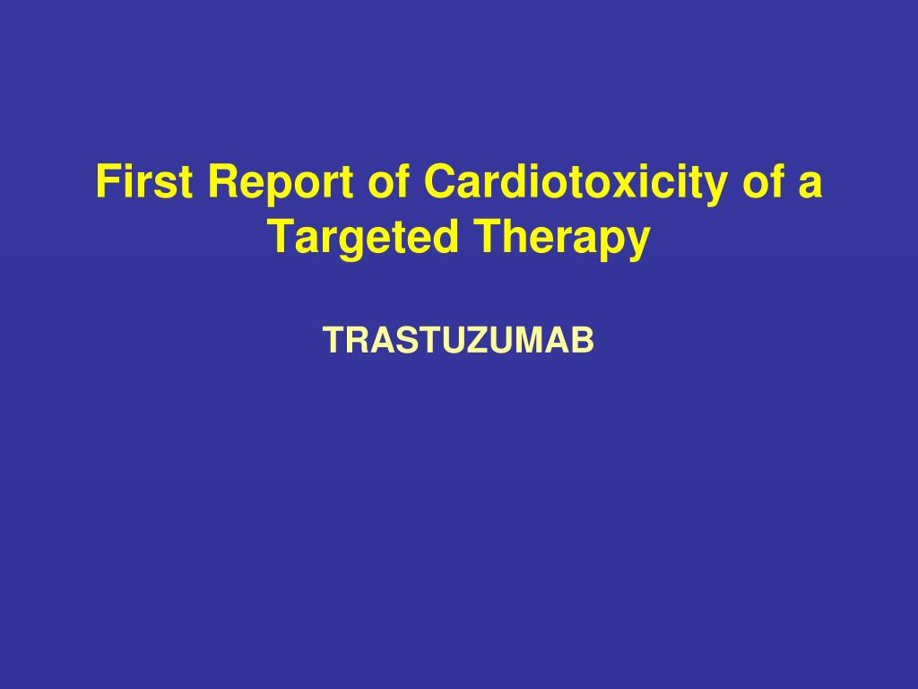 First Report of Cardiotoxicity of a Targeted Therapy