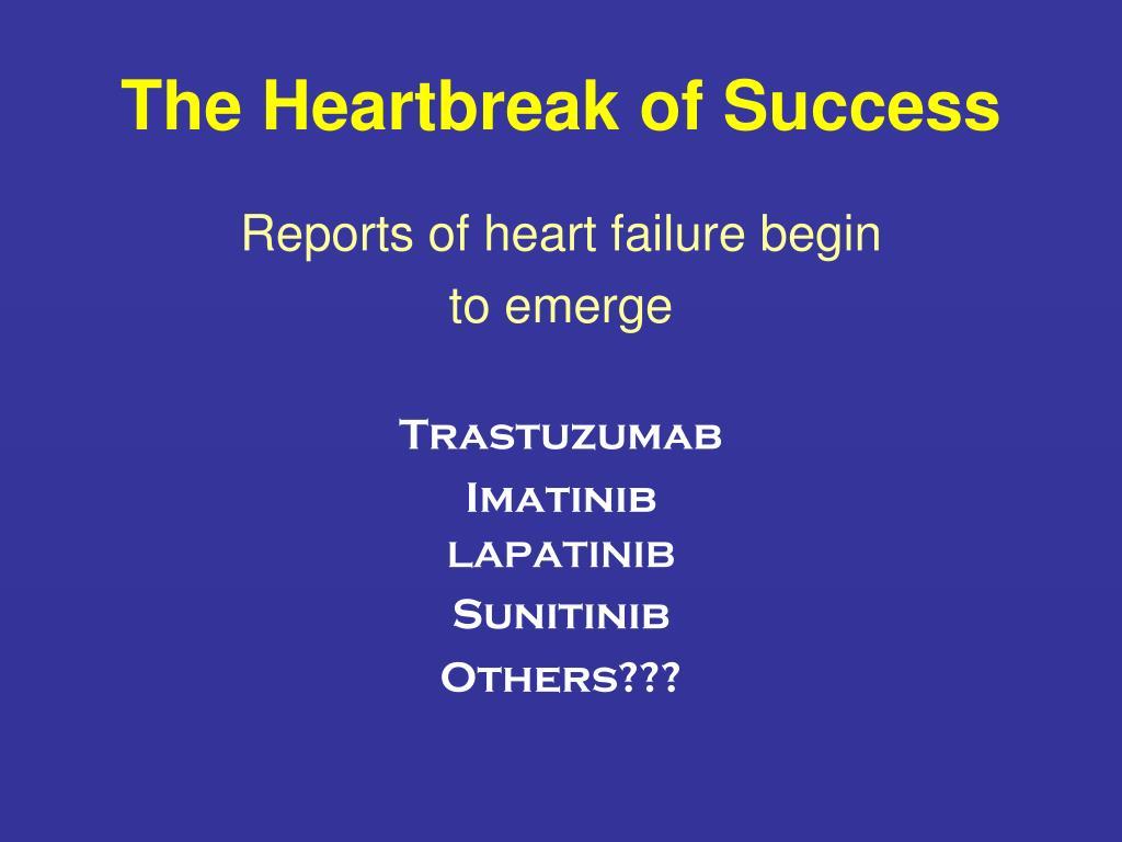 The Heartbreak of Success