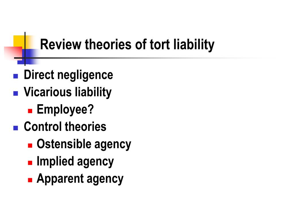 Review theories of tort liability