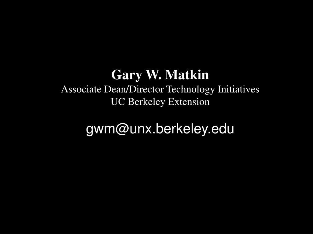 Gary W. Matkin