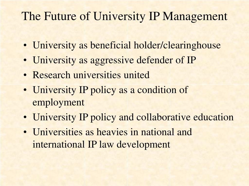 The Future of University IP Management