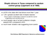 bioptic drivers in texas compared to random control group lippmann et al 1988