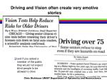 driving and vision often create very emotive stories