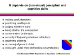 it depends on non visual perceptual and cognitive skills
