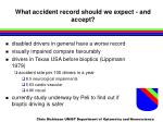 what accident record should we expect and accept