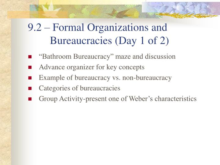 9 2 formal organizations and bureaucracies day 1 of 2