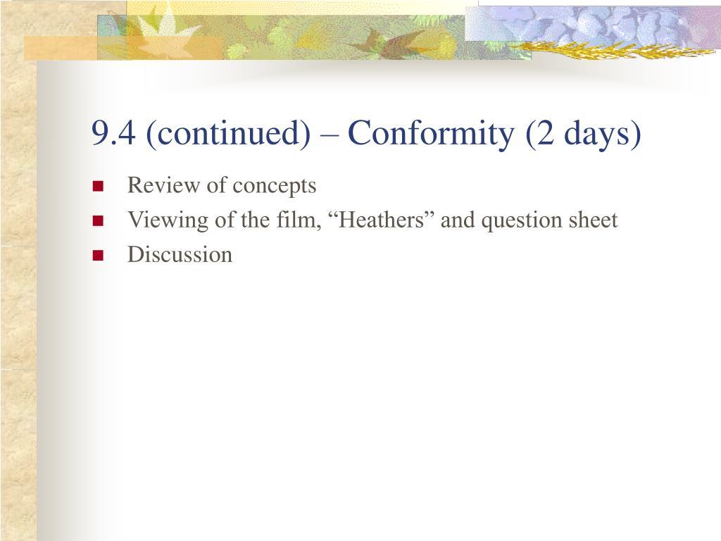9.4 (continued) – Conformity (2 days)