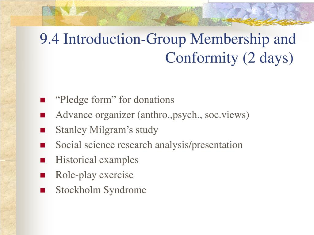 9.4 Introduction-Group Membership and    Conformity (2 days)